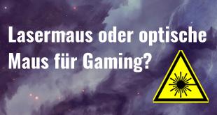 Lasermaus oder optische Maus für Gaming